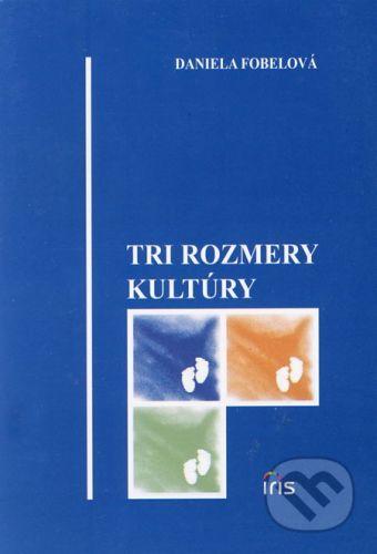 PhDr. Milan Štefanko - IRIS Tri rozmery kultúry - Daniela Fobelová cena od 76 Kč