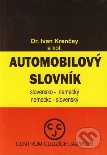 CCJ-Fremdsprachenzentrum Automobilový slovník - slovensko-nemecký a nemecko-slovenský - Ivan Krenčey a kol. cena od 333 Kč