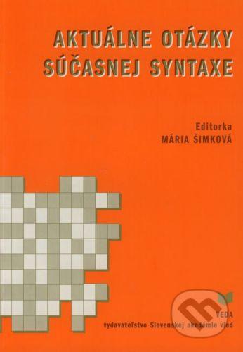 VEDA Aktuálne otázky súčasnej syntaxe - Mária Šimková cena od 94 Kč