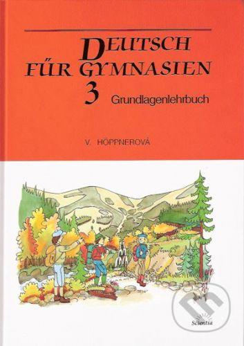 Scientia Deutsch für Gymnasien 3 Grundlagenlehrbuch - Věra Höppnerová cena od 167 Kč