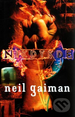 Neil Gaiman: Nikdykde cena od 217 Kč