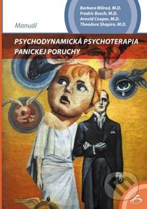 Vydavateľstvo F Psychodynamická psychoterapia panickej poruchy - B. Milrod, F. Busch, A. Cooper, T. Shapiro cena od 199 Kč