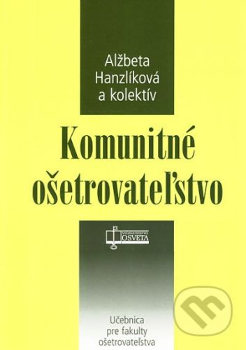 Osveta Komunitné ošetrovateľstvo - Alžbeta Hanzlíková a kol. cena od 173 Kč