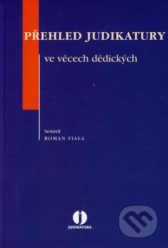 ASPI Přehled judikatury ve věcech dědických - Roman Fiala cena od 485 Kč