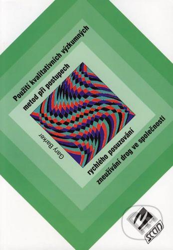 Albert Použití kvalitativních výzkumných metod při postupech rychlého posuzování zneužívání drog ve společnosti - Gary Barker cena od 73 Kč