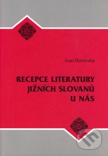 Albert Recepce literatury jižních Slovanů u nás - Ivan Dorovský cena od 104 Kč