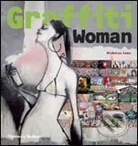 Thames & Hudson Graffiti Woman - Nicholas Ganz cena od 560 Kč