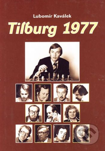 ŠACHinfo Tilburg 1977 - Lubomír Kaválek cena od 226 Kč
