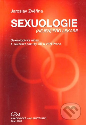 Akademické nakladatelství CERM Sexuologie (nejen) pro lékaře - Jaroslav Zvěřina cena od 179 Kč