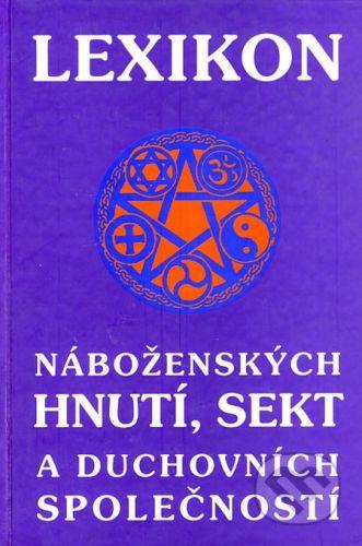 CAD PRESS Lexikon náboženských hnutí, sekt a duchovních společností - F. R. Hrabal cena od 368 Kč