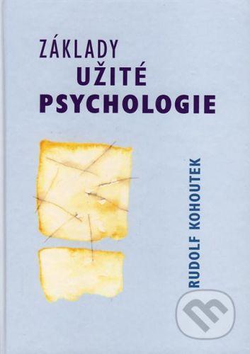 Akademické nakladatelství CERM Základy užité psychologie - Rudolf Kohoutek cena od 183 Kč