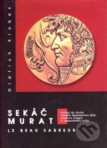Akademické nakladatelství CERM Sekáč Murat - Oldřich Klobas cena od 318 Kč