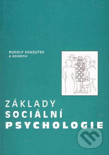 Akademické nakladatelství CERM Základy sociální psychologie - Rudolf Kohoutek a kol. cena od 127 Kč