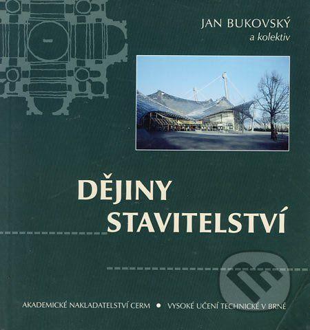 Akademické nakladatelství, VUTIUM Dějiny stavitelství - Jan Bukovský a kol. cena od 207 Kč