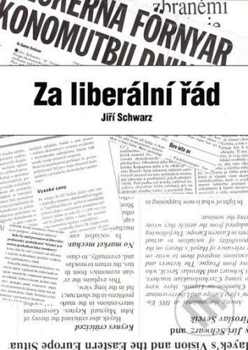 Liberální institut Za liberální řád - Jiří Schwarz cena od 177 Kč