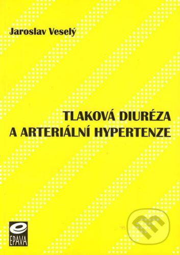 EPAVA Tlaková diuréza a arteriální hypertenze - Jaroslav Veselý cena od 204 Kč