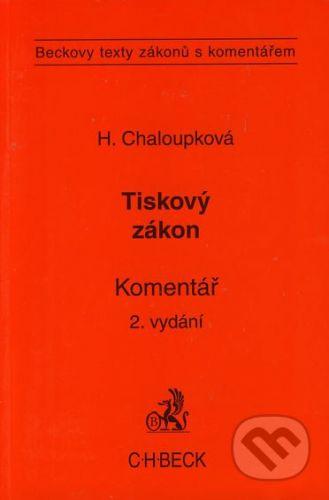 C. H. Beck Tiskový zákon - Helena Chaloupková cena od 389 Kč