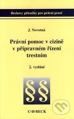 C. H. Beck Právní pomoc v cizině v přípravném řízení trestním - Jaroslava Novotná cena od 94 Kč