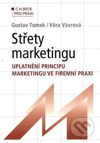 C. H. Beck Střety marketingu - Gustav Tomek, Věra Vávrová cena od 502 Kč