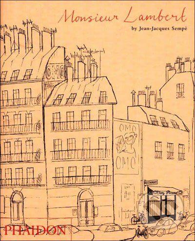 Phaidon Monsieur Lambert - Jean-Jacques Sempé cena od 275 Kč