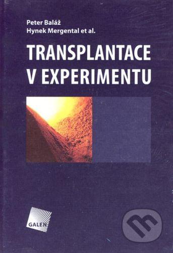 Petr Baláž, Hynek Mergental: Transplantace v experimentu - Petr Baláž, Hynek Mergental cena od 431 Kč