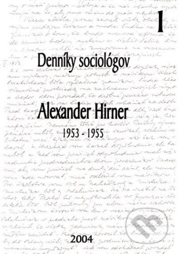 Sociologický ústav SAV Denníky sociológov 1 - Alexander Hirner cena od 129 Kč