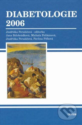 Triton Diabetologie 2006 - Jindřiška Perušičová a kol. cena od 214 Kč