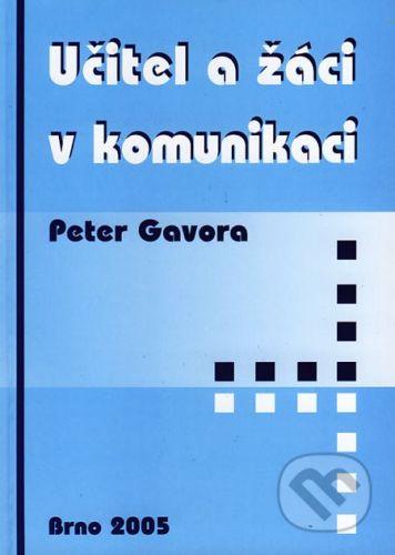 Paido Učitel a žáci v komunikaci - Peter Gavora cena od 0 Kč