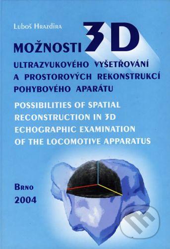 Paido Možnosti 3D ultrazvukového vyšetřování a prostorových rekonstrukcí pohybového aparátu - Luboš Hrazdira cena od 259 Kč