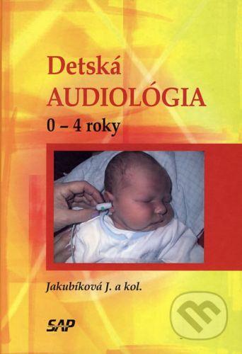 Slovak Academic Press Detská audiológia - Janka Jakubíková a kol. cena od 322 Kč