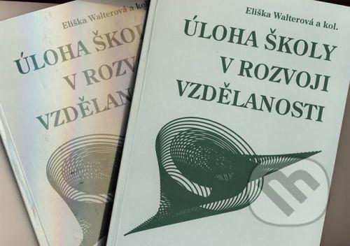 Paido Úloha školy v rozvoji vzdělanosti 1, 2 - Eliška Walterová a kol. cena od 306 Kč