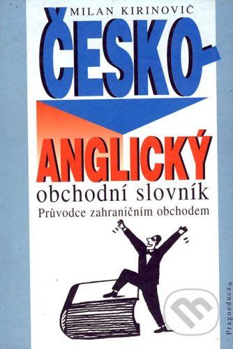 Kirinovič Milan: Česko - anglický obchodní slovník cena od 360 Kč