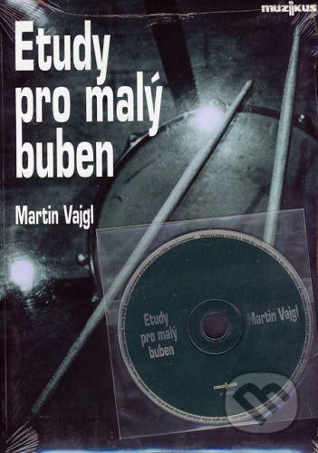 Vajgl Martin: Etudy pro malý buben + CD cena od 30 Kč