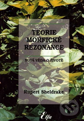 Rupert Sheldrake: Teorie morfické rezonance (brož.) cena od 212 Kč