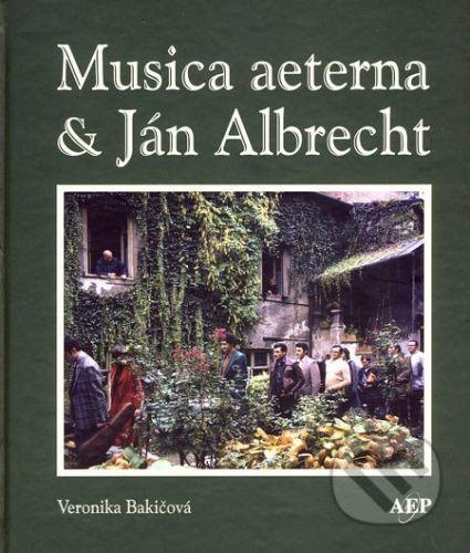 AEPress Musica aeterna & Ján Albrecht - Veronika Bakičová cena od 0 Kč