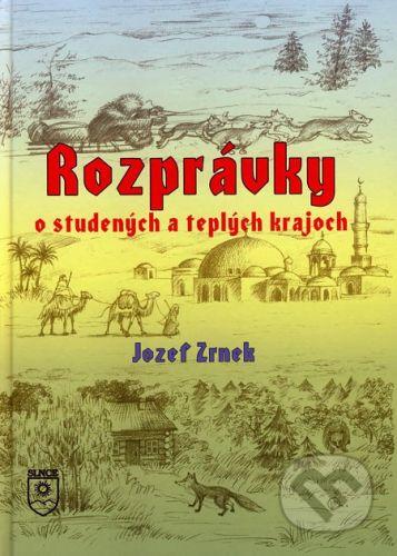 SLNCE Rozprávky o studených a teplých krajoch - Jozef Zrnek cena od 112 Kč