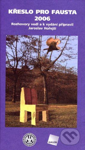 Galén Křeslo pro Fausta 2006 - Jaroslav Hořejší cena od 112 Kč
