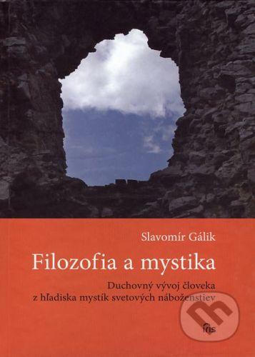 PhDr. Milan Štefanko - IRIS Filozofia a mystika - Slavomír Gálik cena od 137 Kč