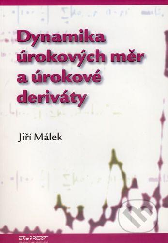 Ekopress Dynamika úrokových měr a úrokové deriváty - Jiří Málek cena od 214 Kč