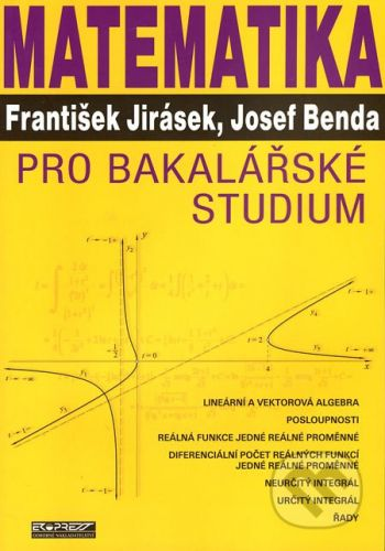 Ekopress Matematika pro bakalářské studium - František Jirásek, Josef Benda cena od 382 Kč