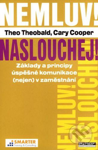 Ekopress Nemluv! Naslouchej! - Theo Theobald, Cary Cooper cena od 180 Kč