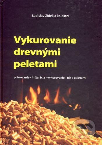 BIOMASA - združenie právnických osôb Vykurovanie drevnými peletami - Ladislav Židek a kol. cena od 50 Kč