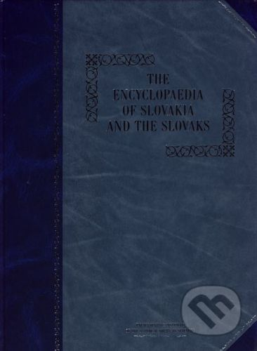 VEDA The Encyclopaedia of Slovakia and the Slovaks - Kolektív autorov cena od 2 055 Kč