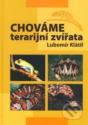 EPAVA Chováme terarijní zvířata - Lubomír Klátil cena od 455 Kč