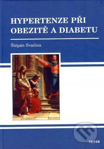 Triton Hypertenze při obezitě a diabetu - Štěpán Svačina cena od 221 Kč