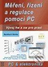 BEN - technická literatura Měření, řízení a regulace pomocí PC - Burkhard Kainka cena od 391 Kč