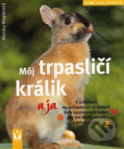 Jan Vašut Môj trpasličí králik a ja - Monika Weglerová cena od 81 Kč