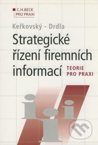 C. H. Beck Strategické řízení firemních informací - Miloslav Keřkovský, Miloš Drdla cena od 374 Kč
