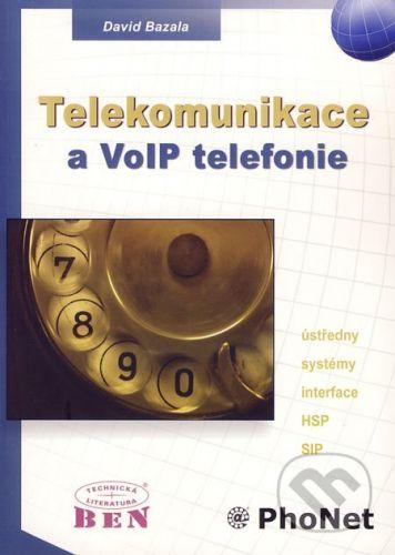 BEN - technická literatura Telekomunikace a VoIP telefonie - David Bazala cena od 284 Kč
