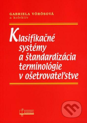 Osveta Klasifikačné systémy a štandardizácia terminológie v ošetrovateľstve - Gabriela Vörösová a kol. cena od 99 Kč